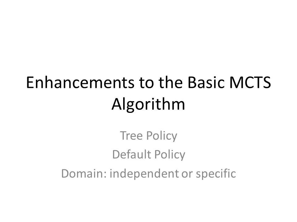 Enhancements to the Basic MCTS Algorithm