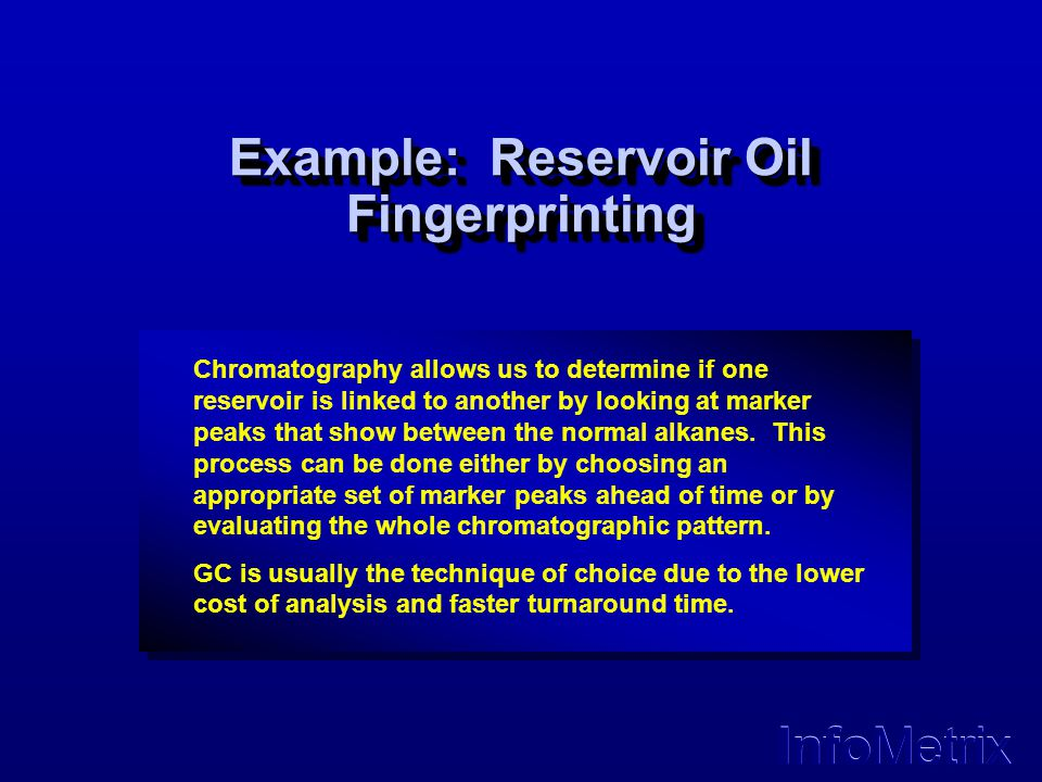 Example: Reservoir Oil Fingerprinting