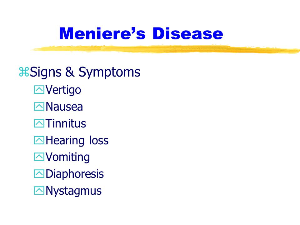 Meniere's Disease Signs & Symptoms Vertigo Nausea Tinnitus