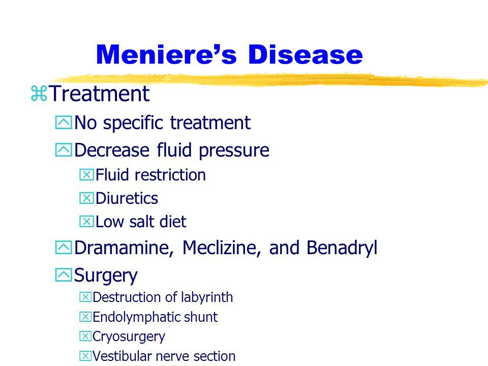 Meniere's Disease Treatment No specific treatment