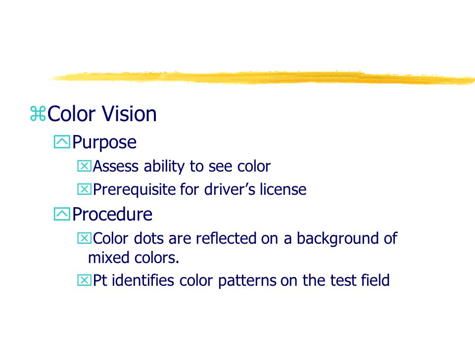Color Vision Purpose Procedure Assess ability to see color