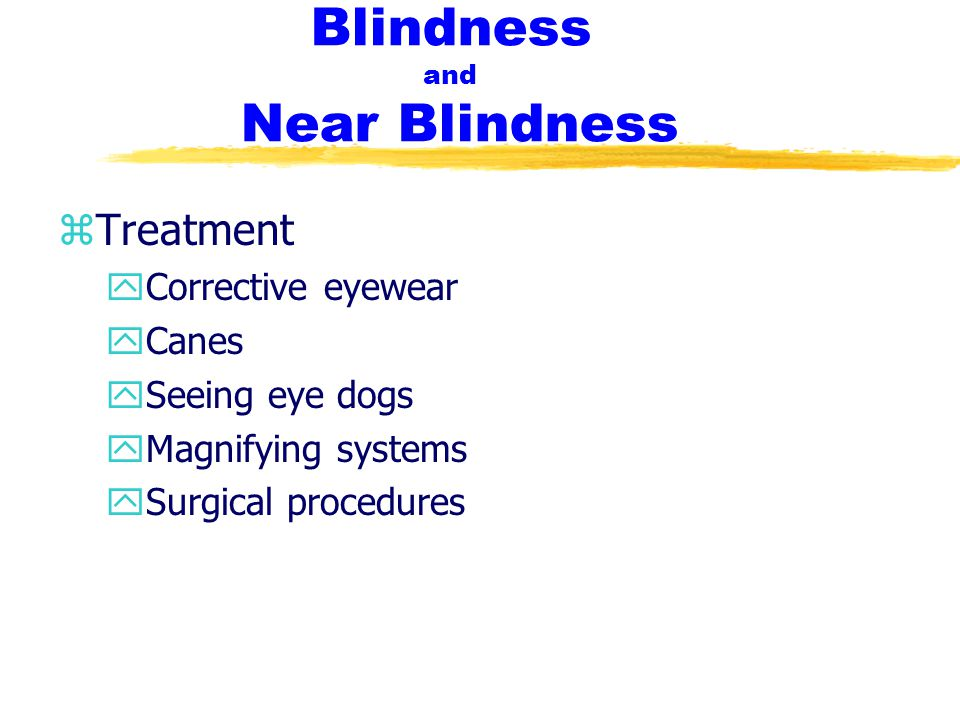 Blindness and Near Blindness