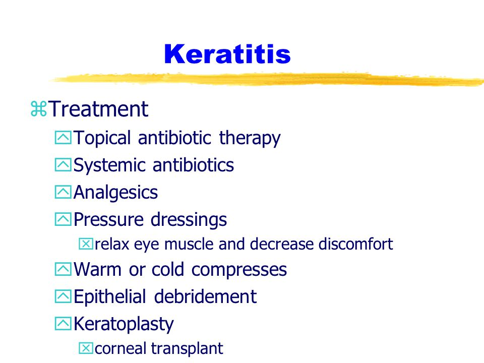 Keratitis Treatment Topical antibiotic therapy Systemic antibiotics