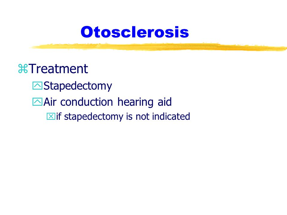 Otosclerosis Treatment Stapedectomy Air conduction hearing aid