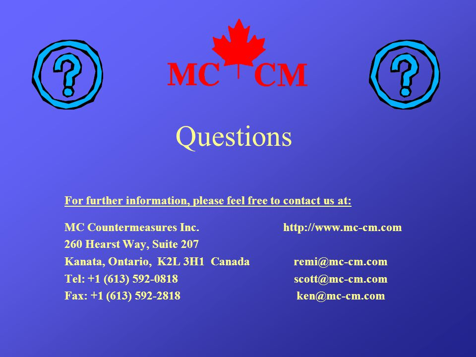 Questions For further information, please feel free to contact us at: