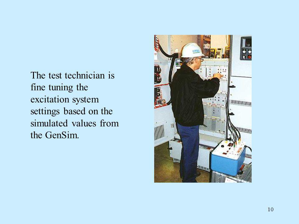 The test technician is fine tuning the excitation system settings based on the simulated values from the GenSim.