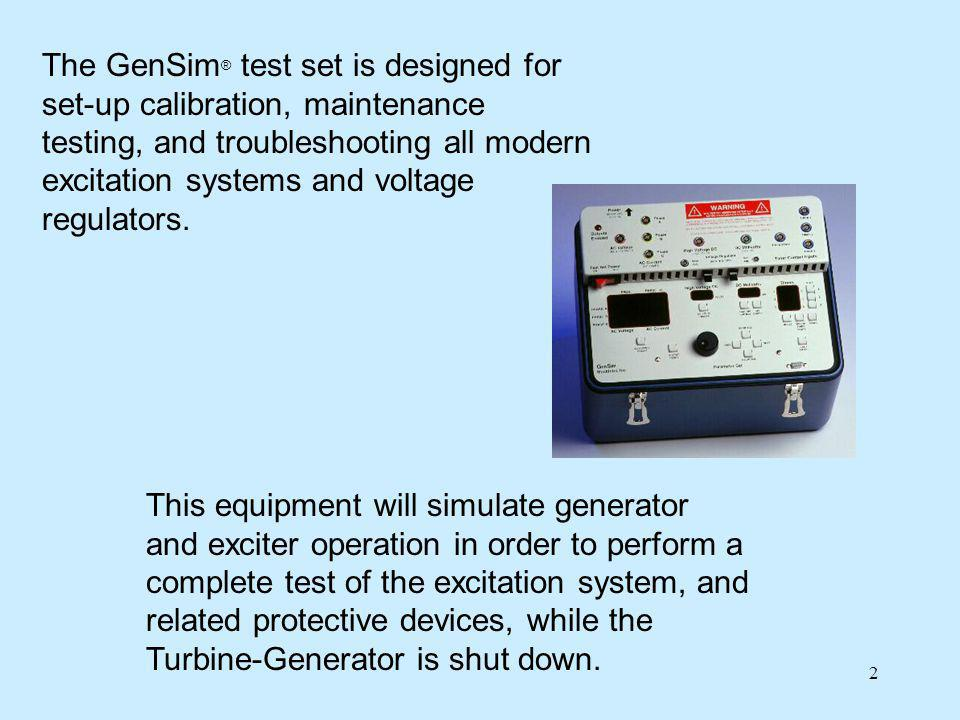The GenSim® test set is designed for set-up calibration, maintenance testing, and troubleshooting all modern excitation systems and voltage regulators.