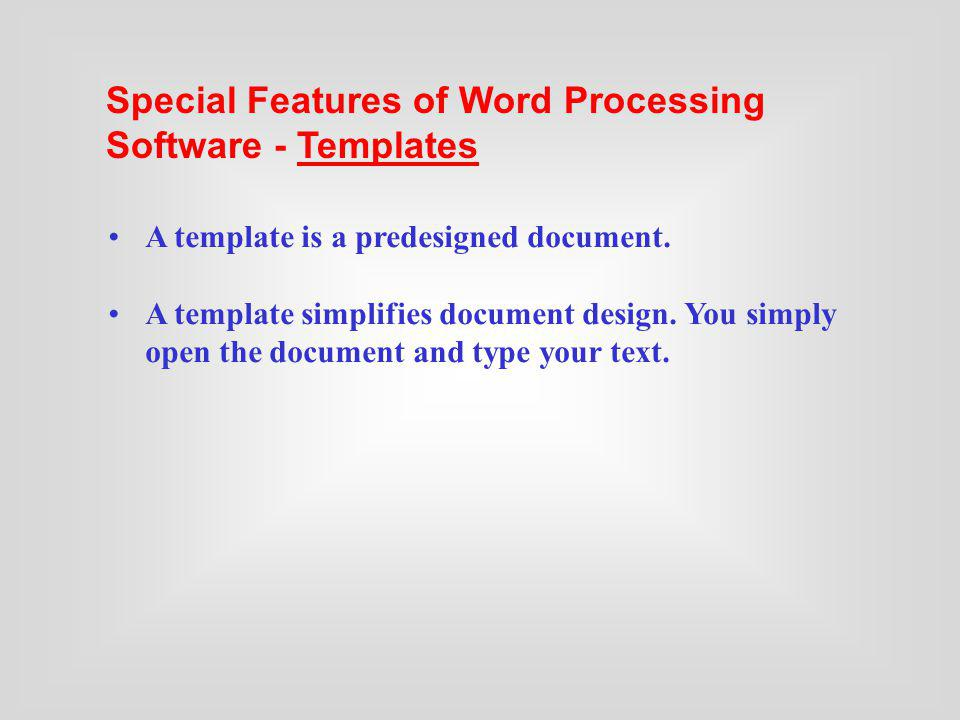 Special Features of Word Processing Software - Templates