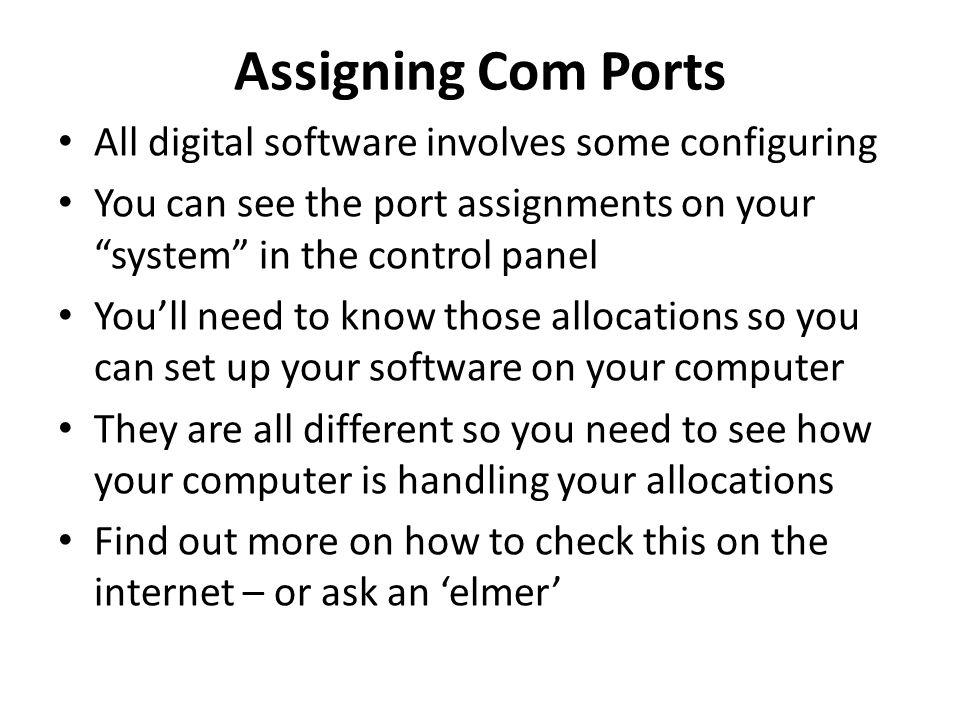Assigning Com Ports All digital software involves some configuring
