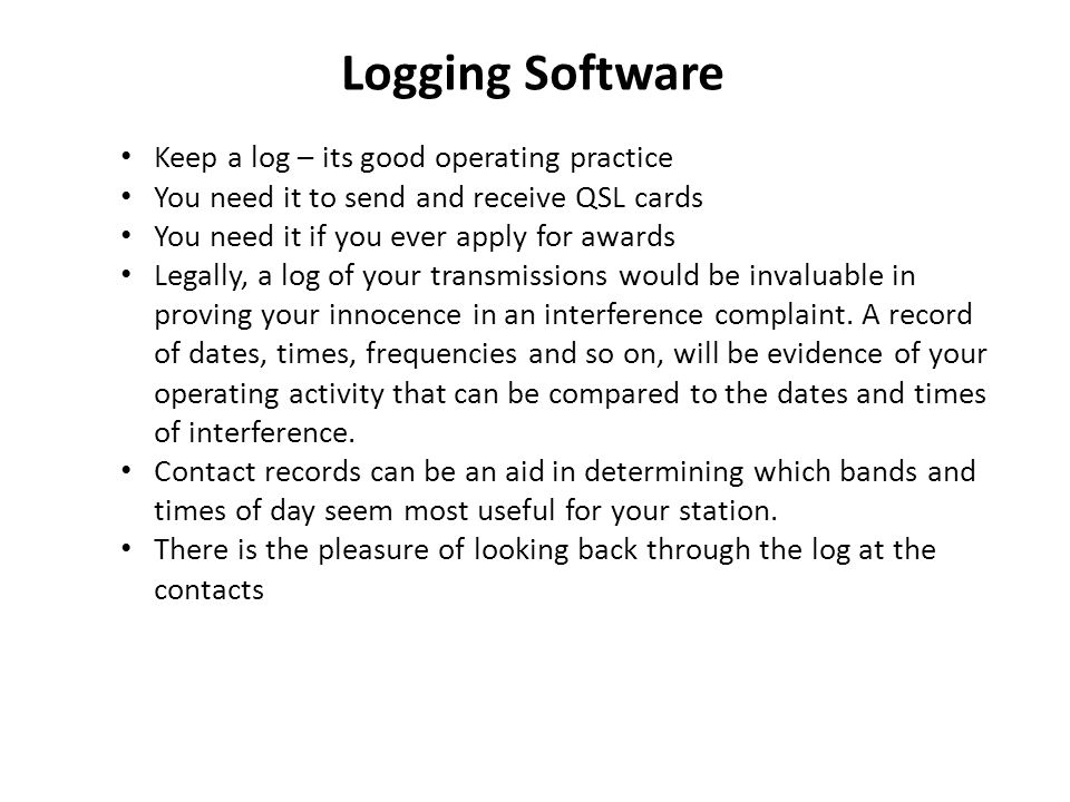 Logging Software Keep a log – its good operating practice