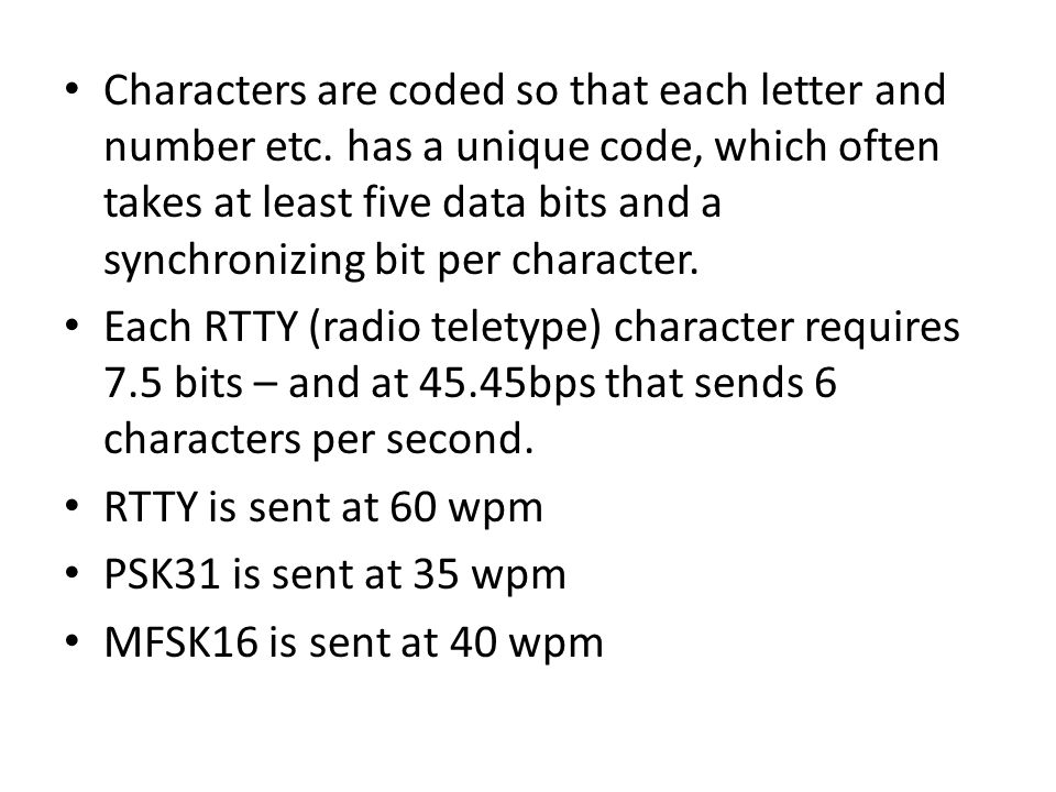 Characters are coded so that each letter and number etc
