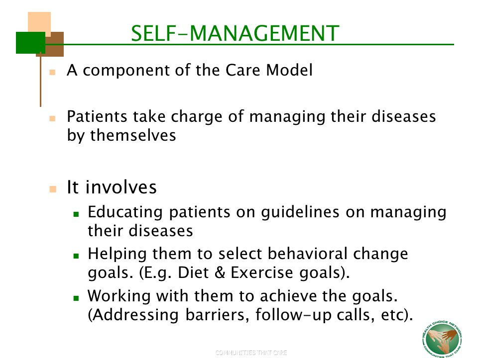 SELF-MANAGEMENT It involves A component of the Care Model
