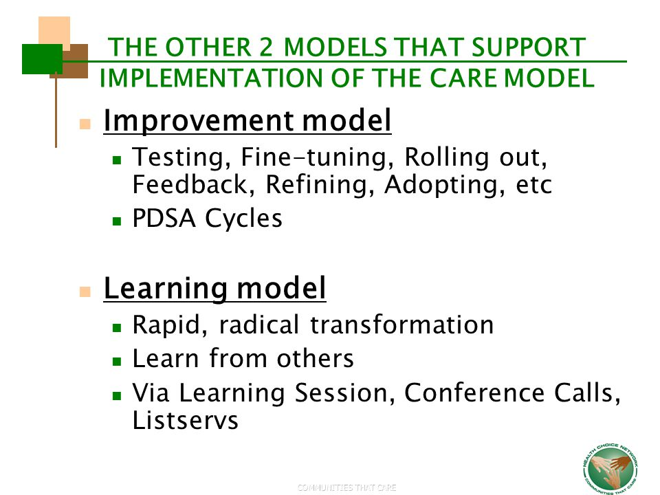 THE OTHER 2 MODELS THAT SUPPORT IMPLEMENTATION OF THE CARE MODEL