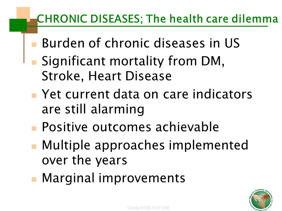 CHRONIC DISEASES; The health care dilemma