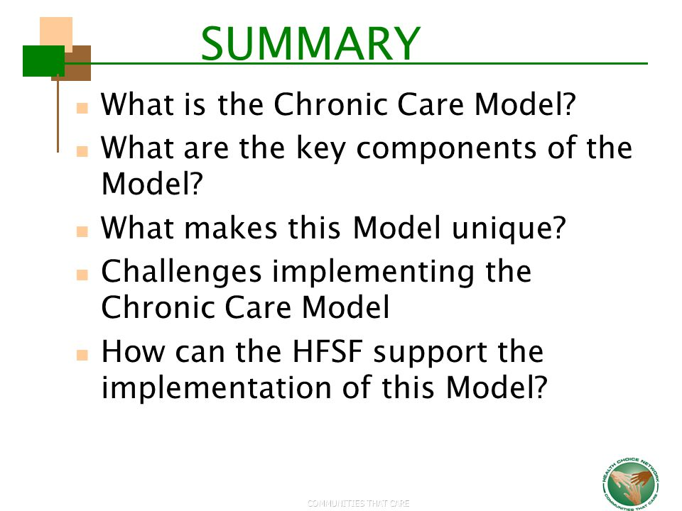 SUMMARY What is the Chronic Care Model