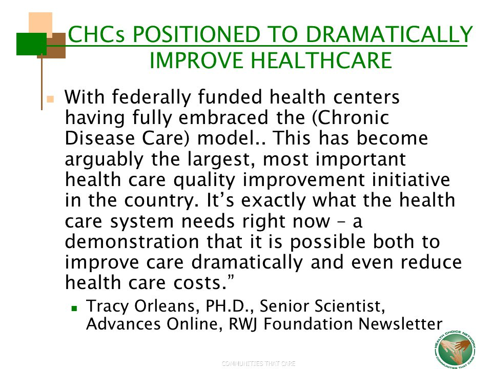 CHCs POSITIONED TO DRAMATICALLY IMPROVE HEALTHCARE