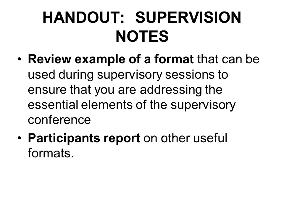 HANDOUT: SUPERVISION NOTES