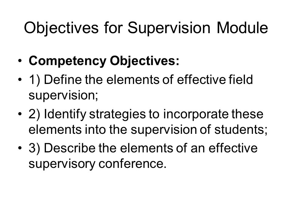 Objectives for Supervision Module