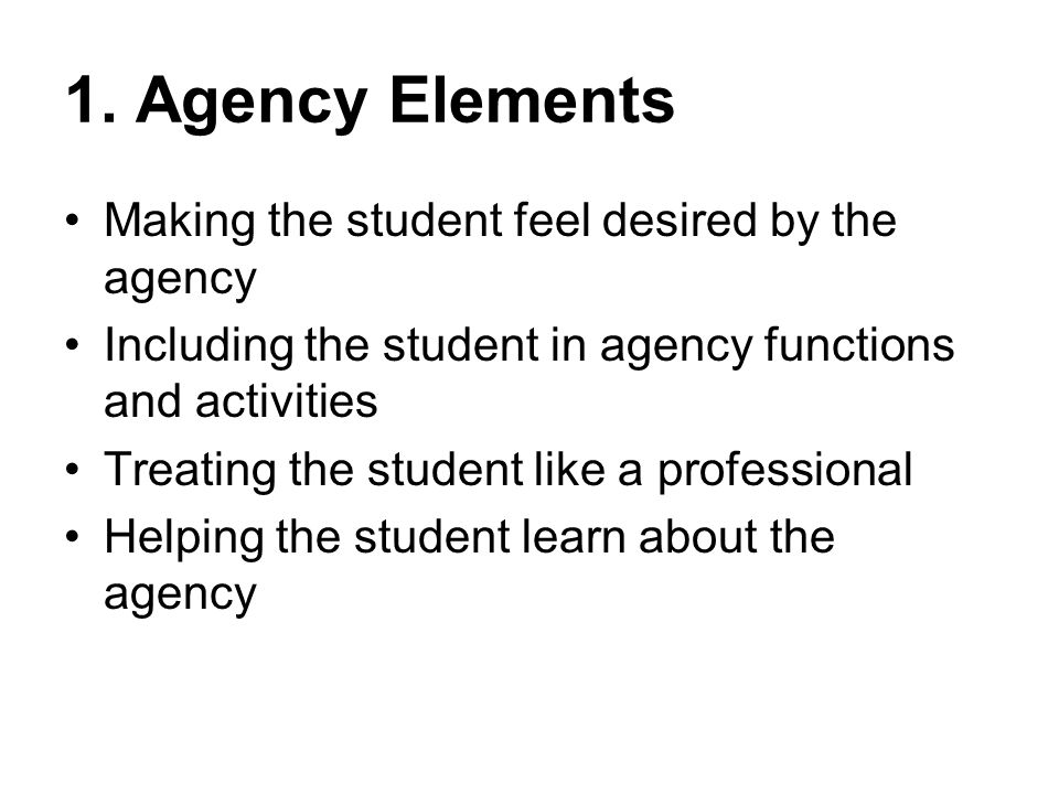 1. Agency Elements Making the student feel desired by the agency