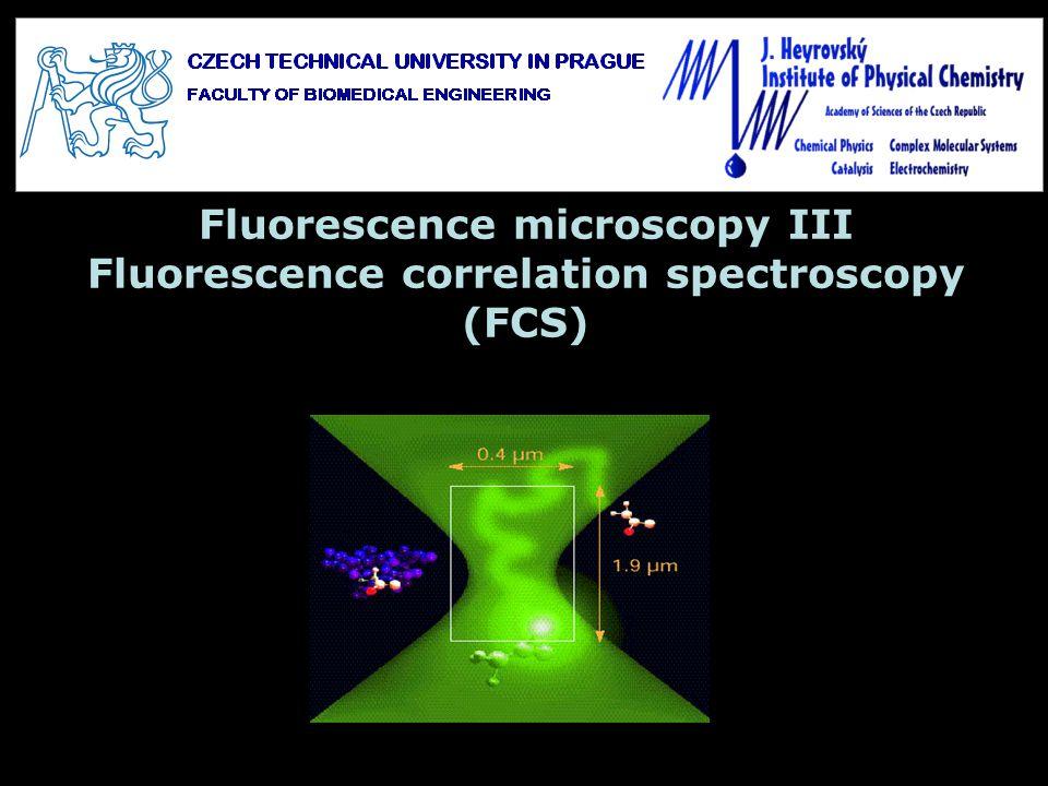 Fluorescence microscopy III Fluorescence correlation spectroscopy (FCS)