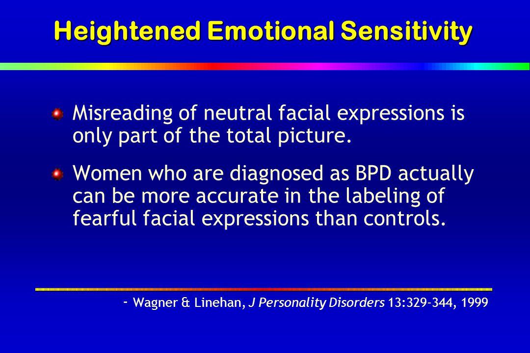 Heightened Emotional Sensitivity