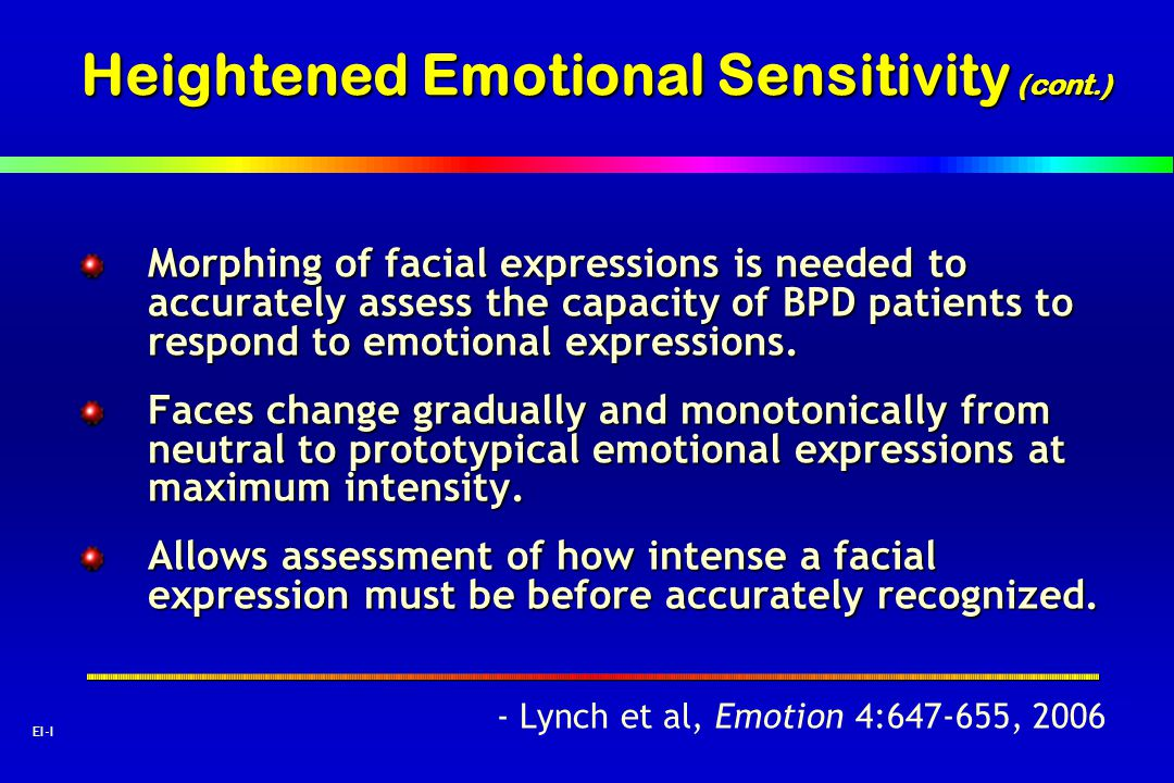Heightened Emotional Sensitivity (cont.)