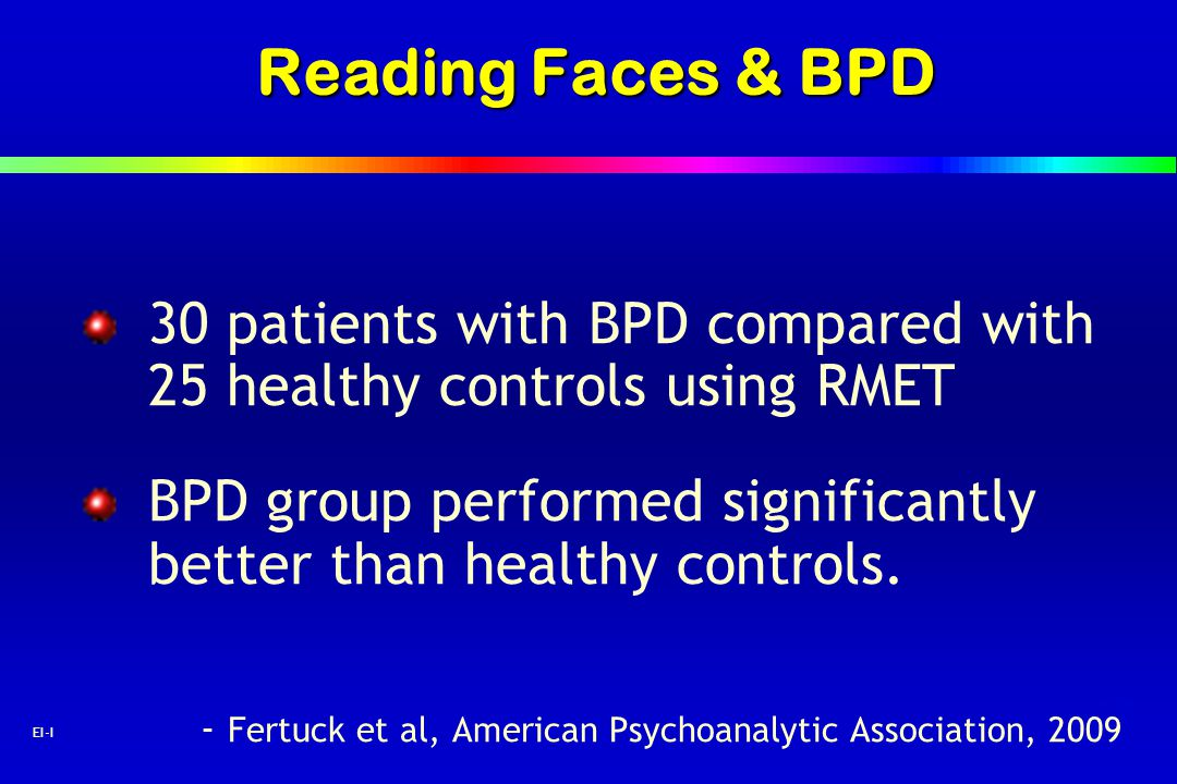 Reading Faces & BPD 30 patients with BPD compared with 25 healthy controls using RMET.
