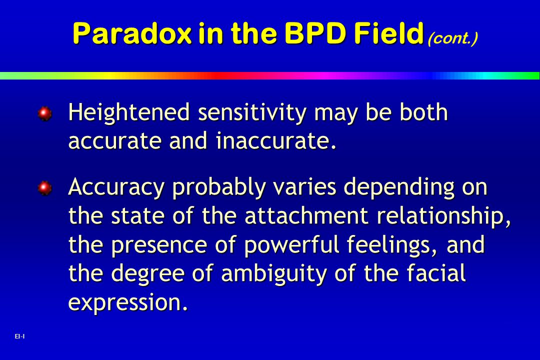 Paradox in the BPD Field (cont.)