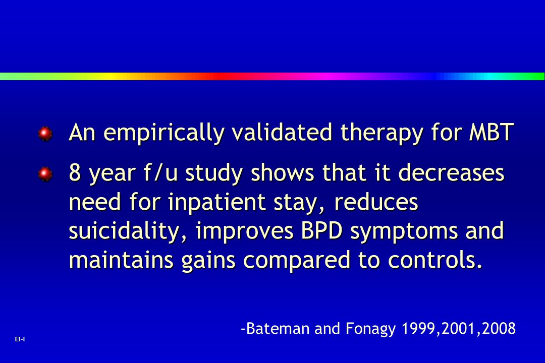 An empirically validated therapy for MBT