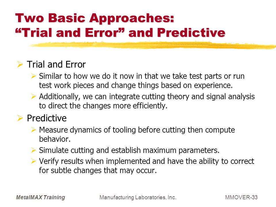 Two Basic Approaches: Trial and Error and Predictive