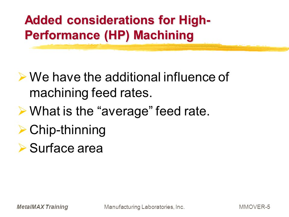 Added considerations for High-Performance (HP) Machining