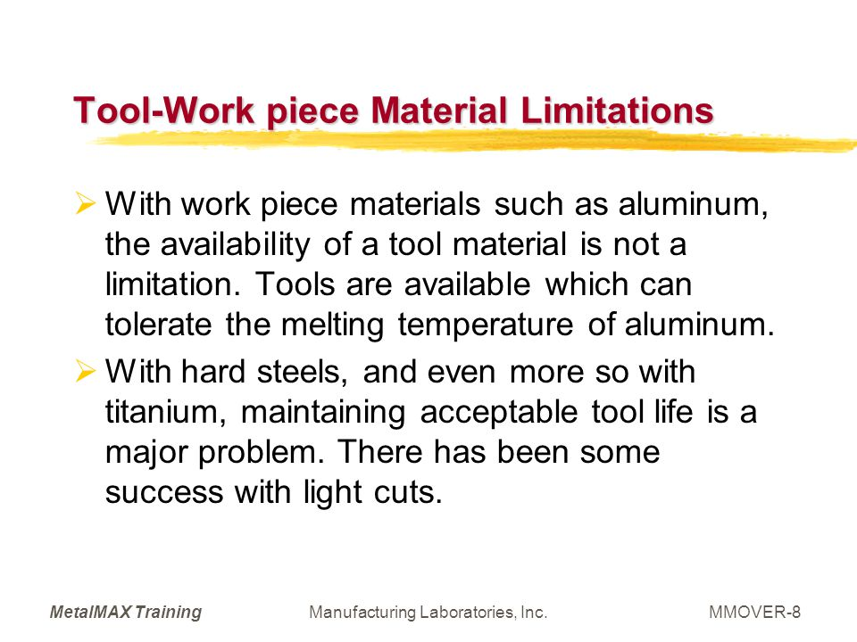 Tool-Work piece Material Limitations
