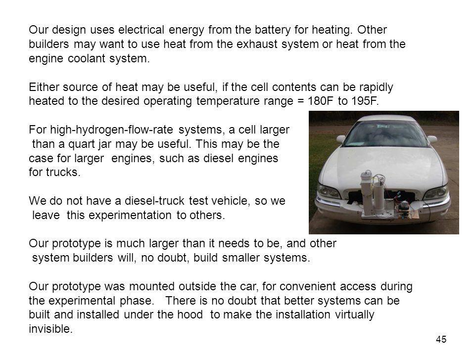 Our design uses electrical energy from the battery for heating
