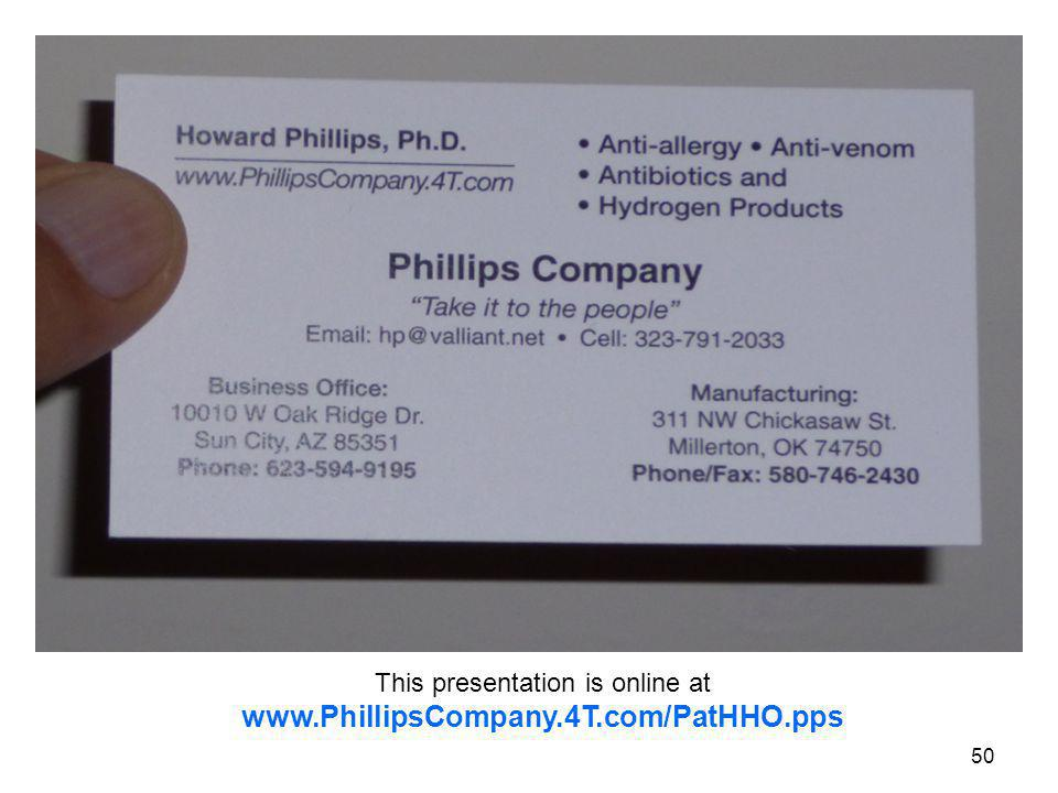 This presentation is online at www.PhillipsCompany.4T.com/PatHHO.pps