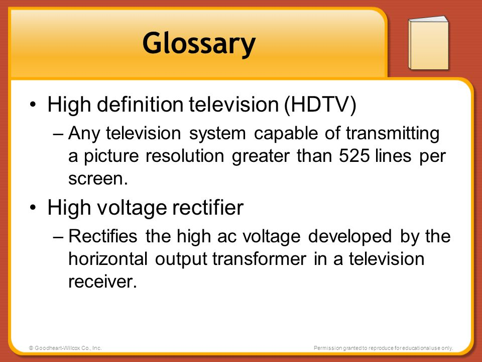 Glossary High definition television (HDTV) High voltage rectifier