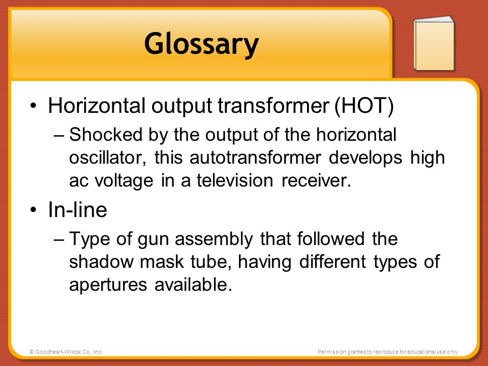 Glossary Horizontal output transformer (HOT) In-line