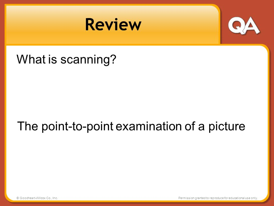 Review What is scanning The point-to-point examination of a picture