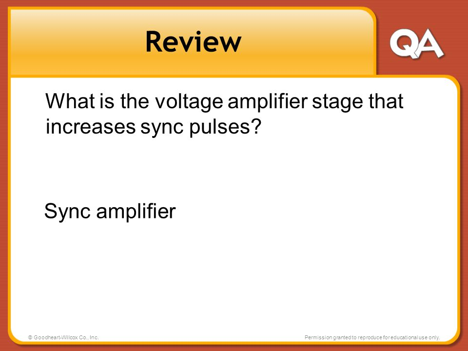 Review What is the voltage amplifier stage that increases sync pulses