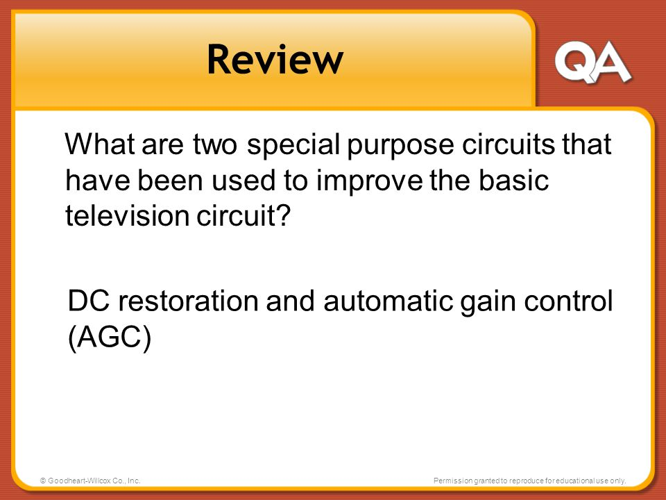 Review What are two special purpose circuits that have been used to improve the basic television circuit