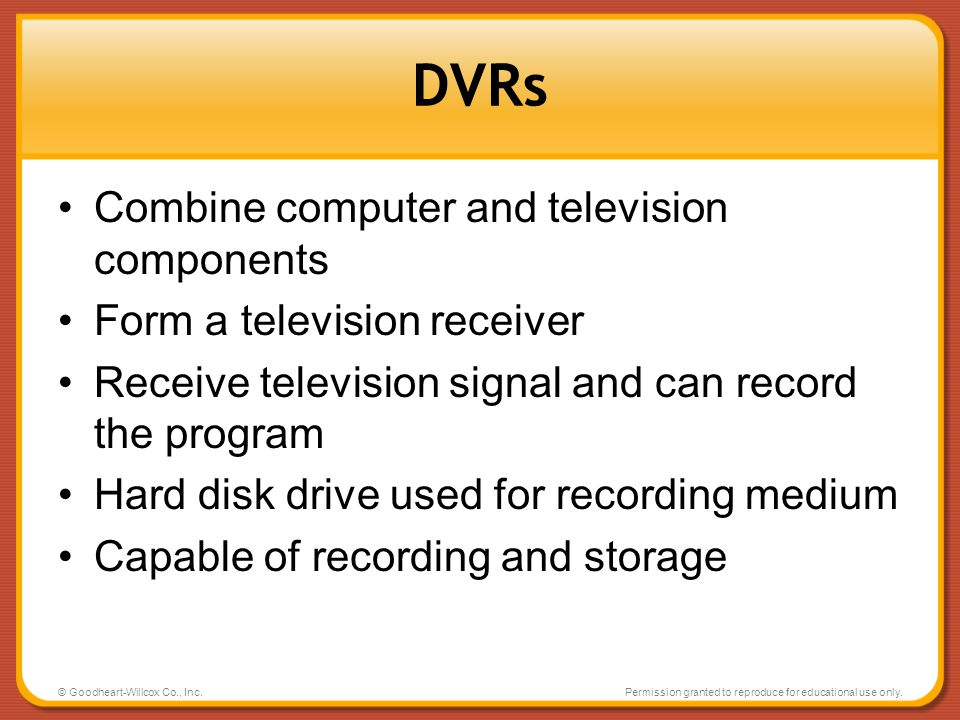 DVRs Combine computer and television components