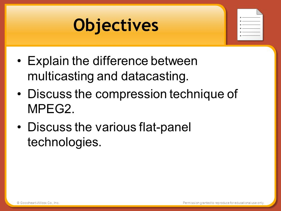 Objectives Explain the difference between multicasting and datacasting. Discuss the compression technique of MPEG2.