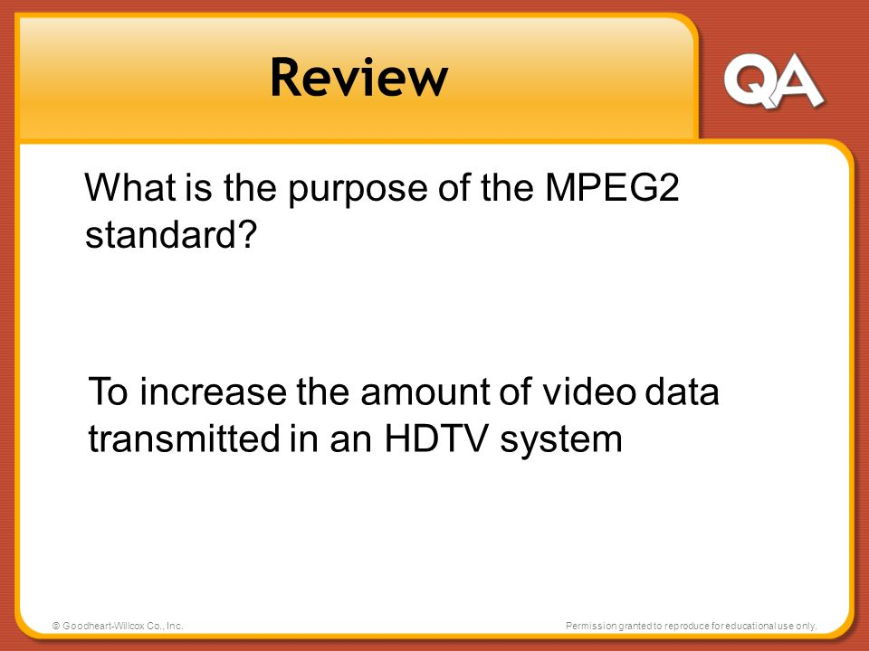 Review What is the purpose of the MPEG2 standard