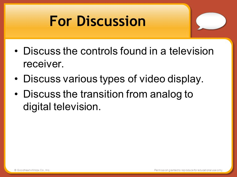 For Discussion Discuss the controls found in a television receiver.