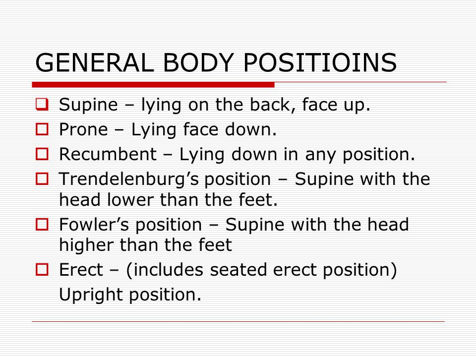GENERAL BODY POSITIOINS