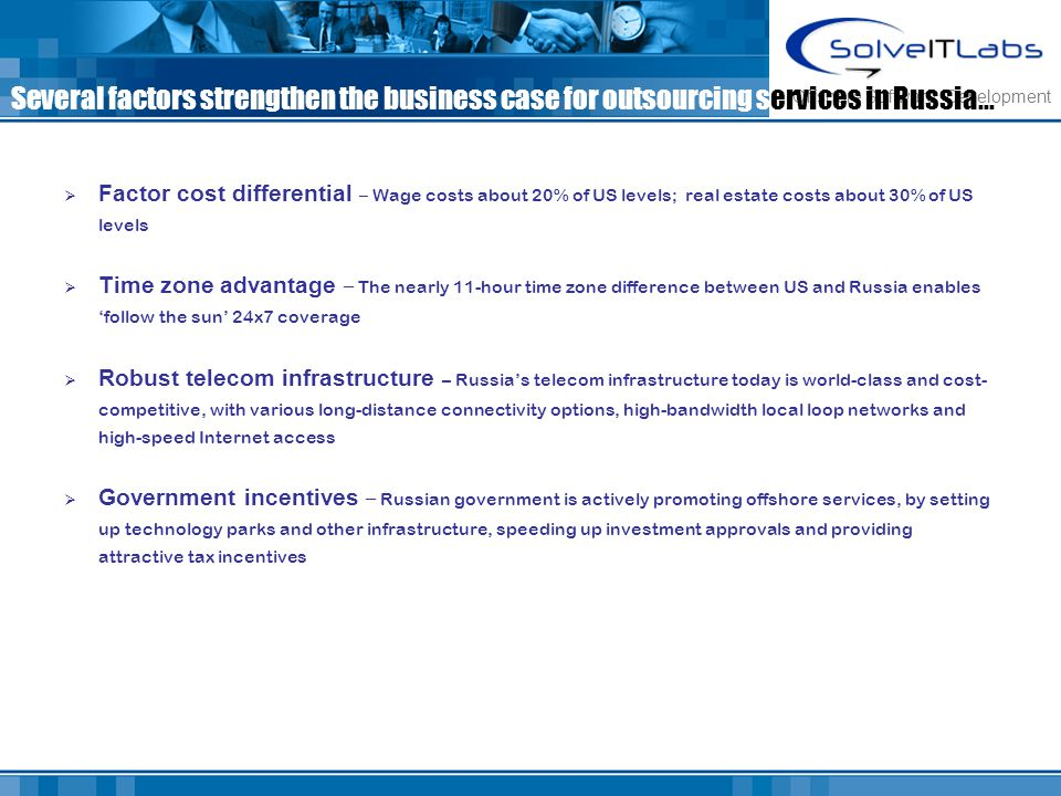 Several factors strengthen the business case for outsourcing services in Russia...