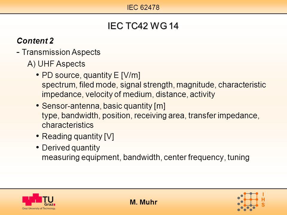 IEC TC42 WG 14 Content 2 Transmission Aspects A) UHF Aspects