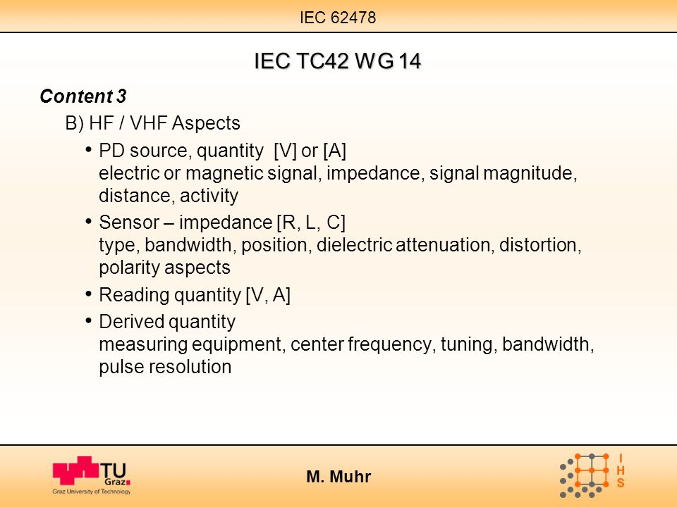 IEC TC42 WG 14 Content 3 B) HF / VHF Aspects