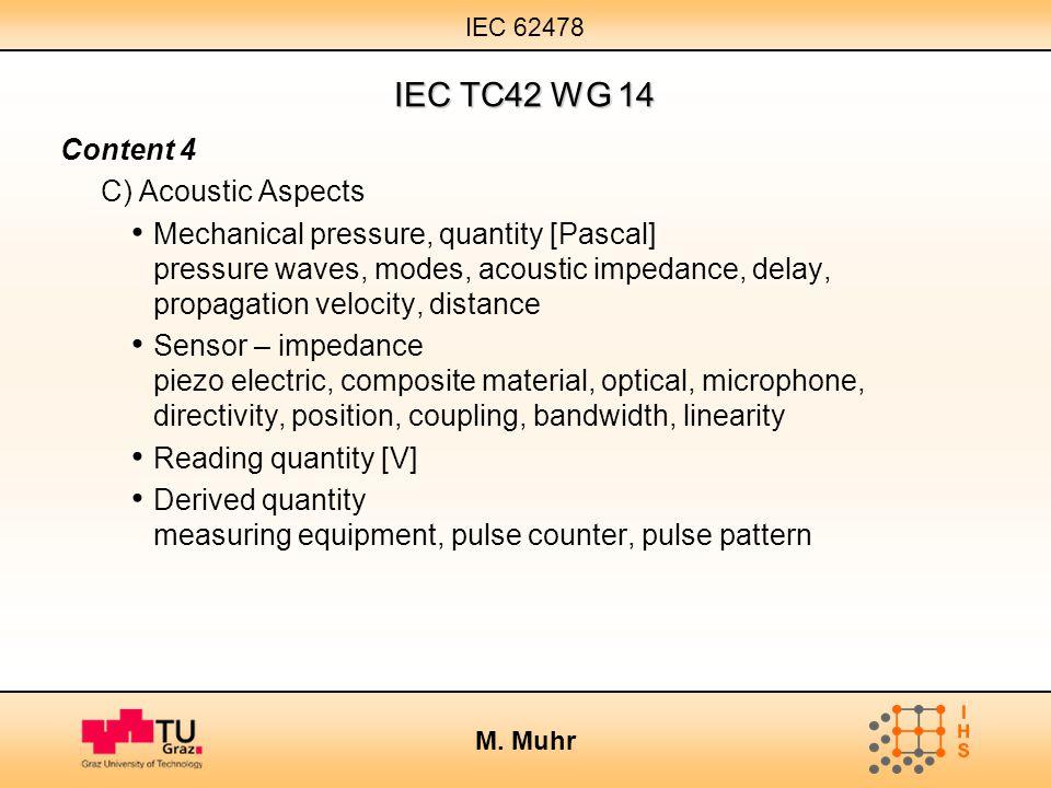 IEC TC42 WG 14 Content 4 C) Acoustic Aspects