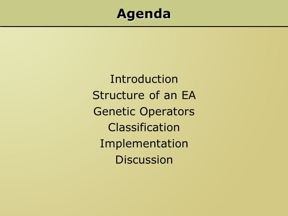 Agenda Introduction Structure of an EA Genetic Operators