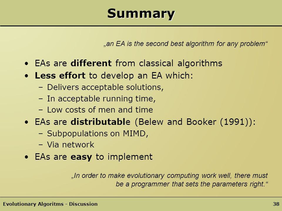 Summary EAs are different from classical algorithms